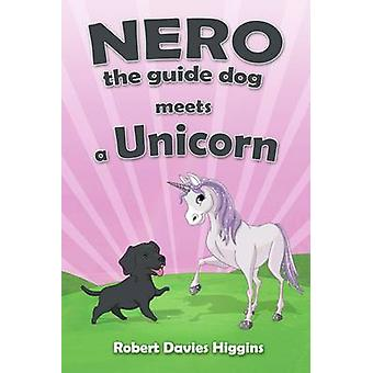 Nero the Guide Dog Meets a Unicorn by Higgins & Robert Davies