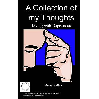 A Collection of My Thoughts by Ballard & A.
