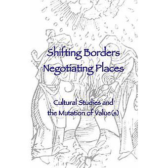 Shifting Borders Negotiating Places by Ellis & Et Al