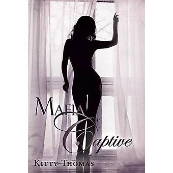 Mafia Captive by Thomas & Kitty