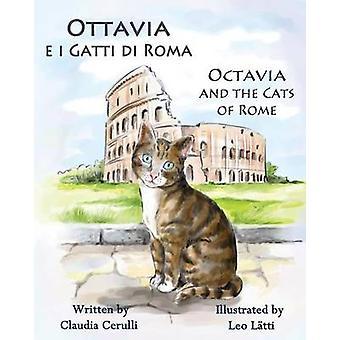 Ottavia E I Gatti Di Roma  Octavia and the Cats of Rome A Bilingual Picture Book in Italian and English by Cerulli & Claudia