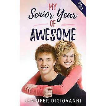 My Senior Year of Awesome by DiGiovanni & Jennifer