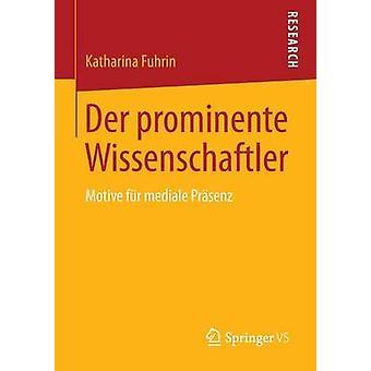 Der Prominente Wissenschaftler Motive Fur Mediale Prasenz by Fuhrin & Katharina
