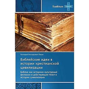 Bibleyskie idei v istorii khristianskoy tsivilizatsii by Pikov Gennadiy Gennadevich