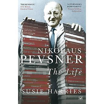 Nikolaus Pevsner  The Life by Susie Harries
