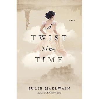 A Twist in Time  A Novel by Julie McElwain