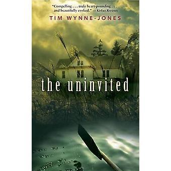 The Uninvited by Tim Wynne-Jones - 9780763648268 Book