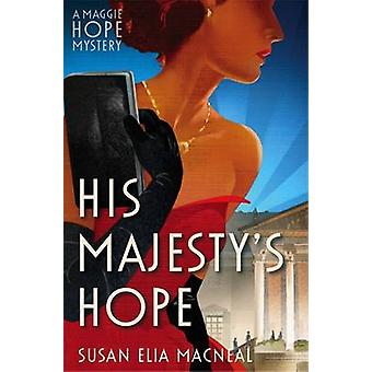 His Majesty's Hope by Susan Elia MacNeal - 9781472114013 Book