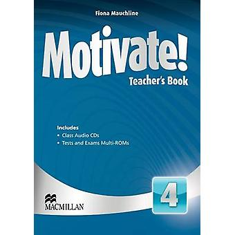 Motivate! Level 4 Teacher's Book + Class Audio + Test Pack by Fiona M