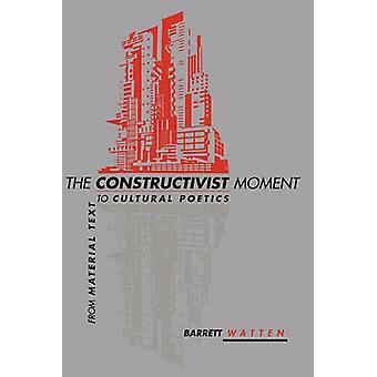 The Constructivist Moment by Barrett Watten - 9780819566102 Book