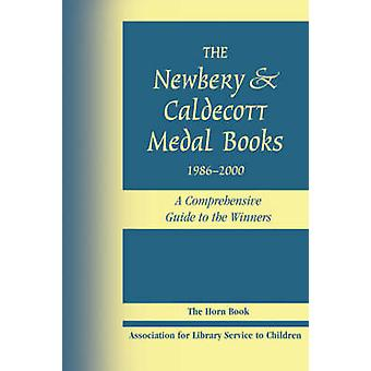 The Newbery and Caldecott Medal Books - 1986-2000 - A Comprehensive Gu