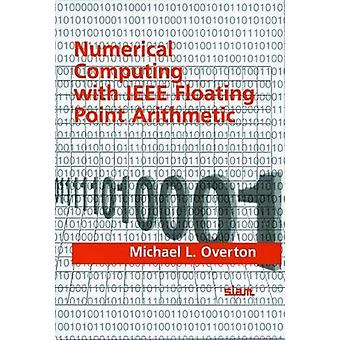 Numerical Computing with IEEE Floating Point Arithmetic by Michael L.