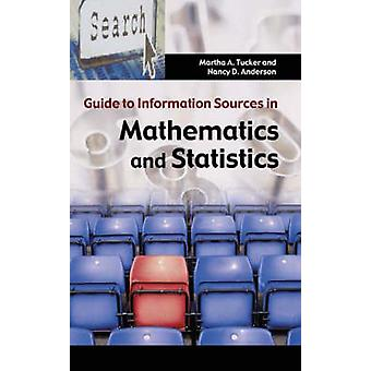 Guide to Information Sources in Mathematics and Statistics by Martha
