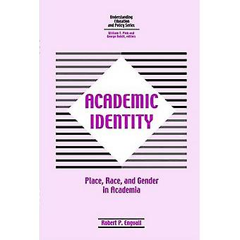 Academic Identity - Race - Place and Gender in the Higher Education Cu
