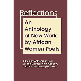 Reflections - An Anthology of New Work by African Women Poets by Antho
