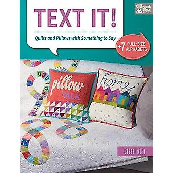 Text It! - Quilts and Pillows with Something to Say by Sherri Noel - 9