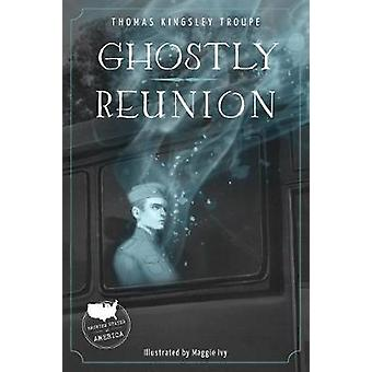 Ghostly Reunion by  -Thomas -Kingsley Troupe - 9781631632075 Book