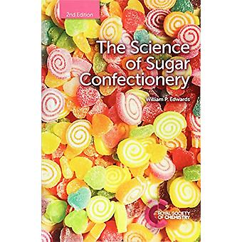 The Science of Sugar Confectionery by William P Edwards - 97817880113