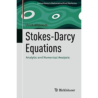 Stokes-Darcy Equations - Analytic and Numerical Analysis by Ulrich Wil