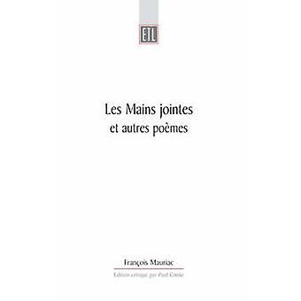 Les Mains Jointes Et Autres Poemes (1905-1923) (Critical edition) by