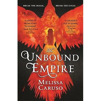 The Unbound Empire by Melissa Caruso - 9780356510644 Book