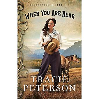When You Are Near by Tracie Peterson - 9780764219023 Book