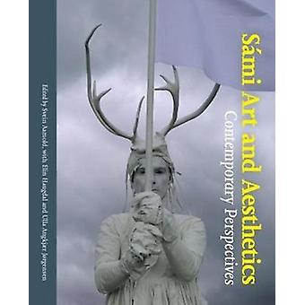 Sami Art and Aesthetics - Contemporary Perspectives by Svein Aamold -