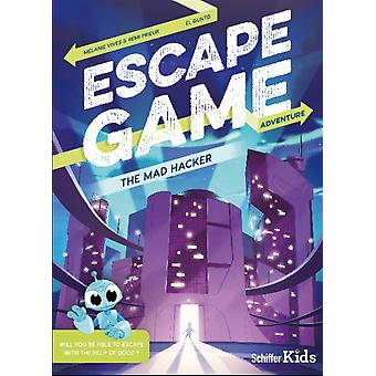 Escape Game The Mad Hacker by Remi Prieu & Melanie Vives & Illustrated by El Gunto