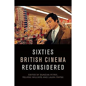Sixties British Cinema Reconsidered by Duncan Petrie