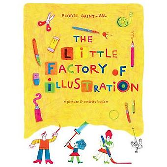 The Little Factory of Illustration by Florie Saint-Val - 978184976246