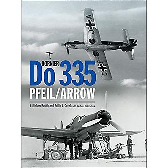 Dornier Do 335 - Pfeil/Arrow by J. Richard Smith - 9781906537500 Book