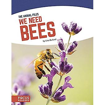 Animal Files - We Need Bees di Lisa Bullard - 9781641853682 Libro
