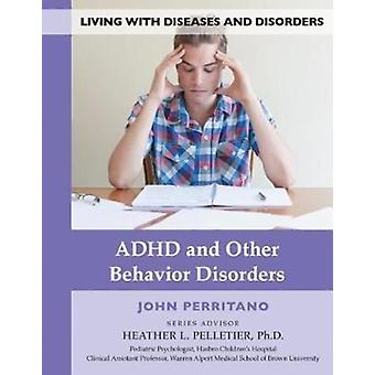 ADHD and Other Behavior Disorders by John Perritano