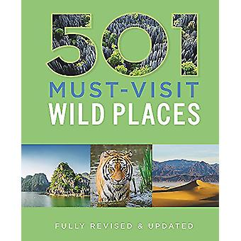 501 Must-Visit Wild Places by Arthur Findlay - 9780753732557 Book