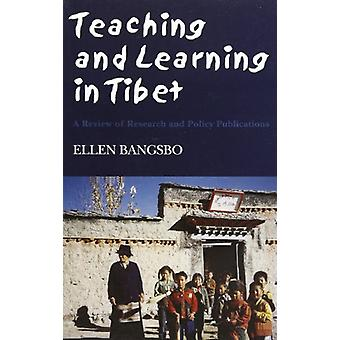 Teaching and Learning in Tibet - A Review of Research and Policy Publi