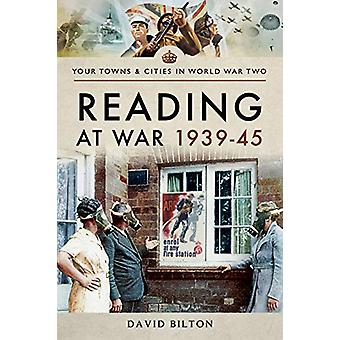 Reading at War 1939-45 by David Bilton - 9781473891012 Book