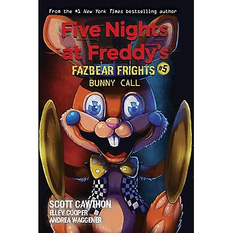 Bunny Call Five Nights at Freddys Fazbear Frights 5 by Cawthon & ScottCooper & ElleyWaggener & Andrea