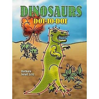 Dinosaurs DotToDot by Barbara Soloff Levy