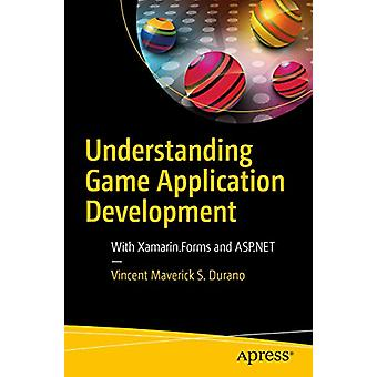 Understanding Game Application Development - With Xamarin.Forms and AS