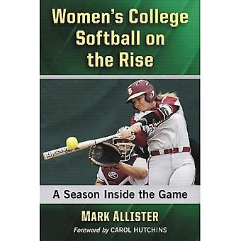 Women's College Softball on� the Rise: A Season Inside� the Game