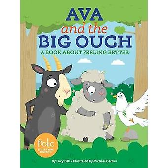 Ava and the Big Ouch: Frolic First Faith