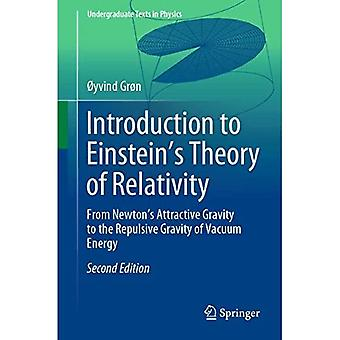 Introduction to Einstein's Theory of Relativity: From Newton's Attractive Gravity to the Repulsive Gravity of Vacuum Energy (Undergraduate Texts in Physics)