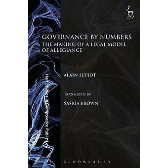 Governance by Numbers - The Making of a Legal Model of Allegiance by A
