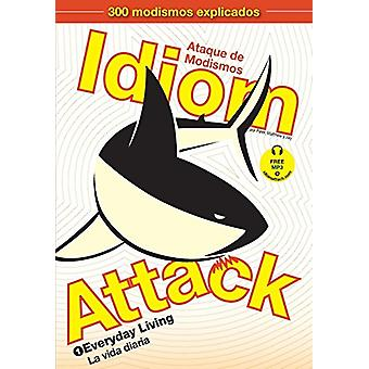 Idiom Attack - Vol. 1 - Everyday Living (Spanish Edition) by Peter Nic