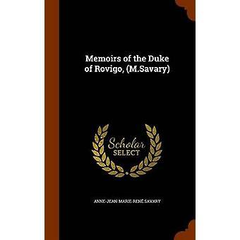 Memoirs of the Duke of Rovigo - (M.Savary) by Anne-Jean-Marie-Rene Sa