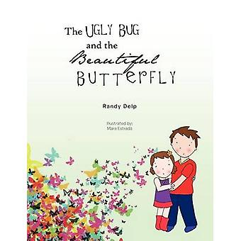 The Ugly Bug and the Beautiful Butterfly by Randy Delp - 978142695354