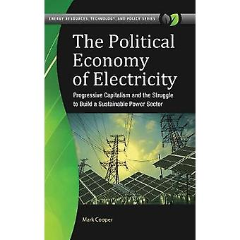 The Political Economy of Electricity - Progressive Capitalism and the