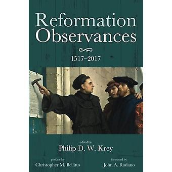 Reformation Observances - 15172017 by Philip D W Krey - 9781532616563