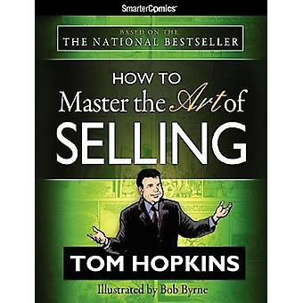 How to Master the Art of Selling from SmarterComics by Tom Hopkins -
