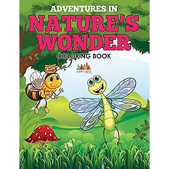Adventures in Nature's Wonder Coloring Book by Activity Attic - 97816